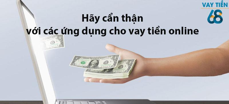 Bạn hãy cẩn thận với các ứng dụng cho vay tiền online