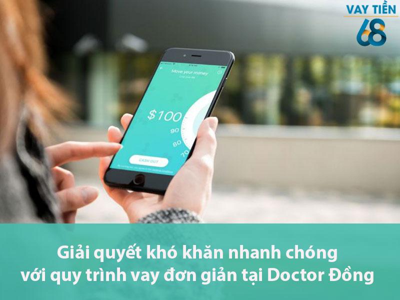 Giải quyết khó khăn nhanh chóng với quy trình vay đơn giản tại Doctor Đồng
