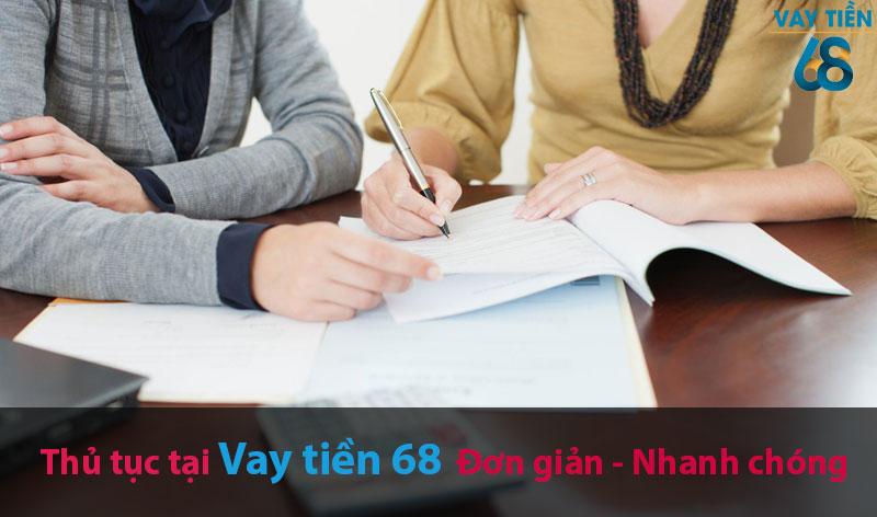 Các giấy tờ, thủ tục tại Vay tiền 68 đơn giản, nhanh chóng