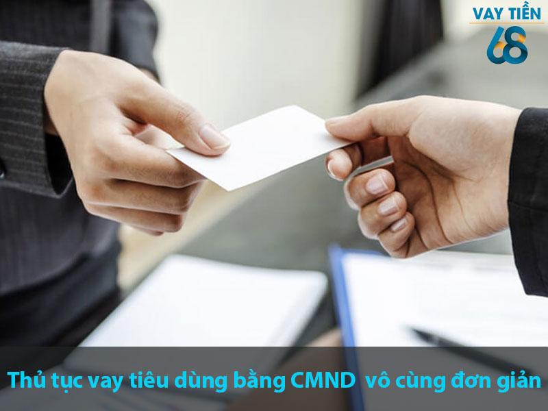 Thủ tục vay tiêu dùng bằng CMND vô cùng đơn giản