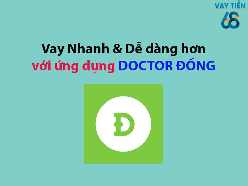 Vay nhanh và dễ dàng hơn với ứng dụng Doctor Đồng