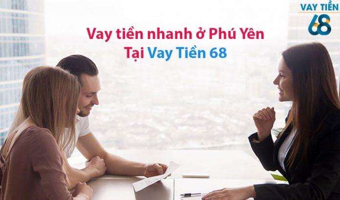Vay tiền nhanh ở Phú Yên Tại Vay Tiền 68