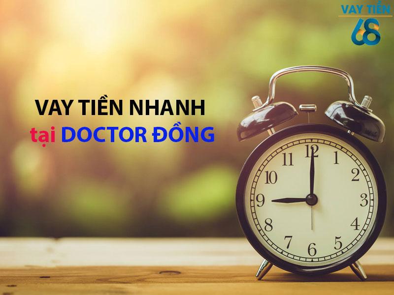 Vay tiền nhanh tại Doctor Đồng