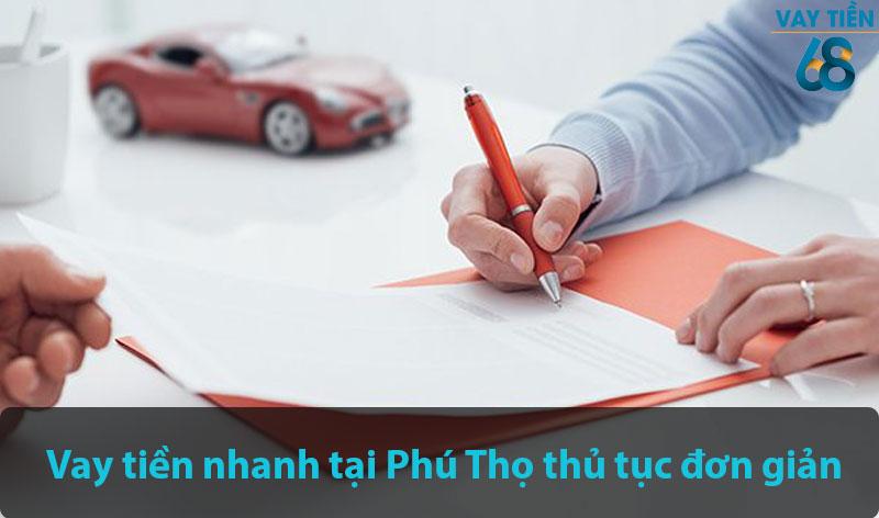 Vay tiền nhanh tại Phú Thọ thủ tục đơn giản