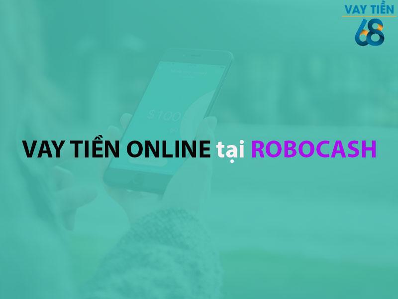 Vay tiền online tại Robocash