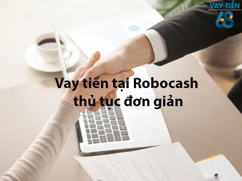 Vay tiền tại Robocash thủ tục đơn giản