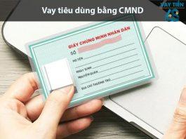 Vay tiêu dùng nhanh bằng CMND
