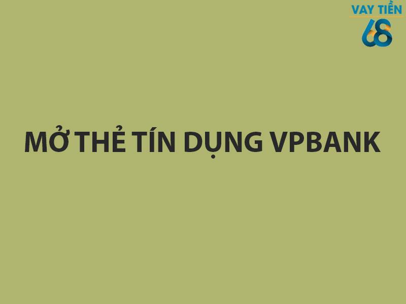 Mở thẻ tín dụng VPbank online