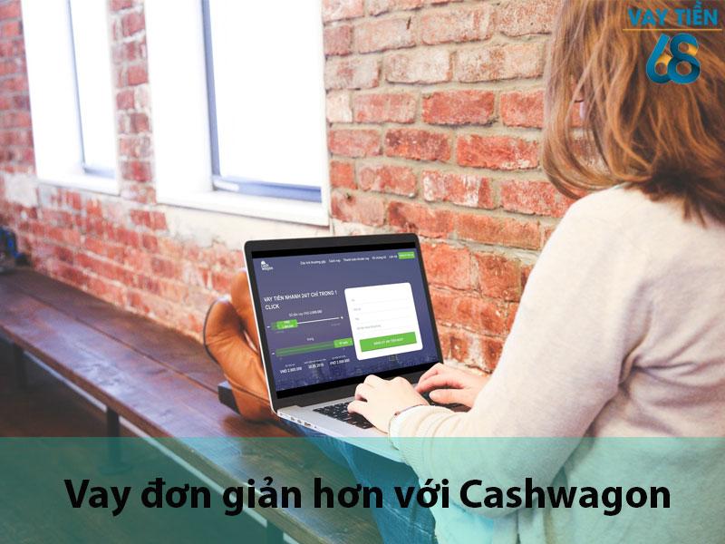 Thủ tục vay đơn giản hơn với Cashwagon
