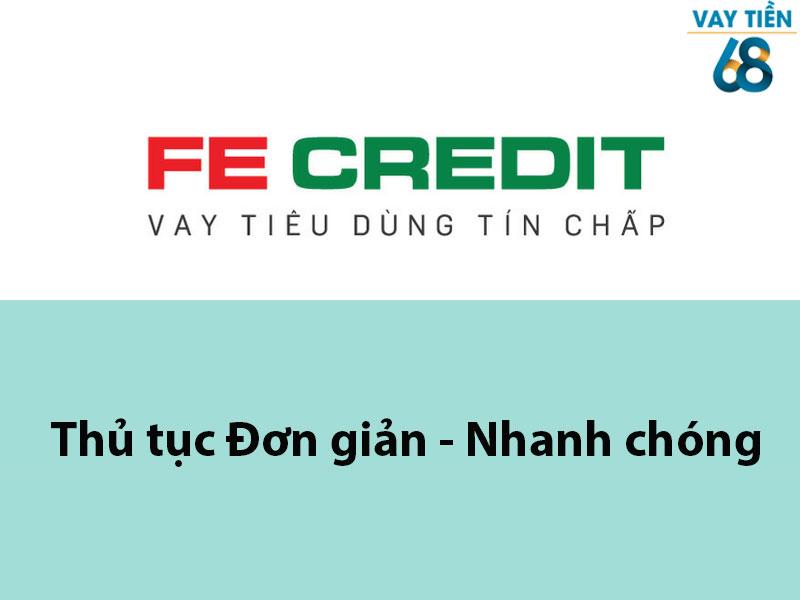 Thủ tục vay tín chấp tại FE Credit đơn giản và nhanh chóng