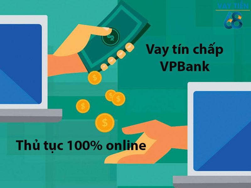 Vay tín chấp VPBank thủ tục 100% online