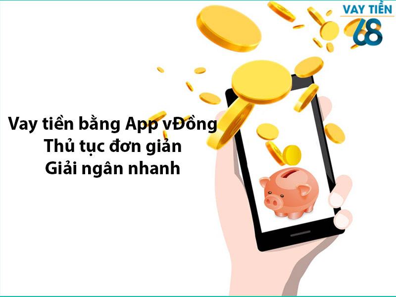 Vay tiền bằng app vĐồng thủ tục đơn giản, giải ngân nhanh