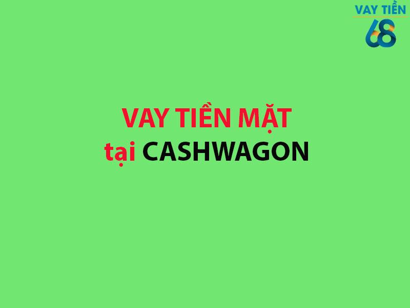 Vay tiền mặt tại Cashwagon