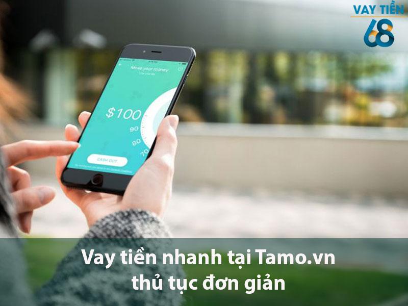 Vay tiền nhanh tại Tamo thủ tục đơn giản
