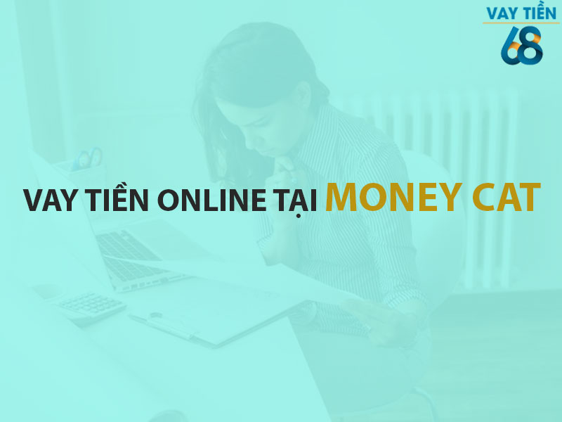 Vay tiền online tại Money Cat