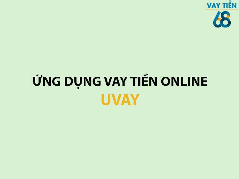 Ứng dụng vay tiền Online Uvay