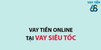 Vay tiền online tại Vay Siêu Tốc