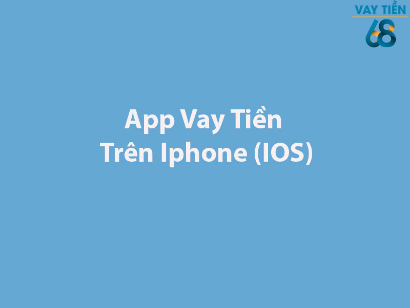 App vay tiền trên Iphone (IOS)