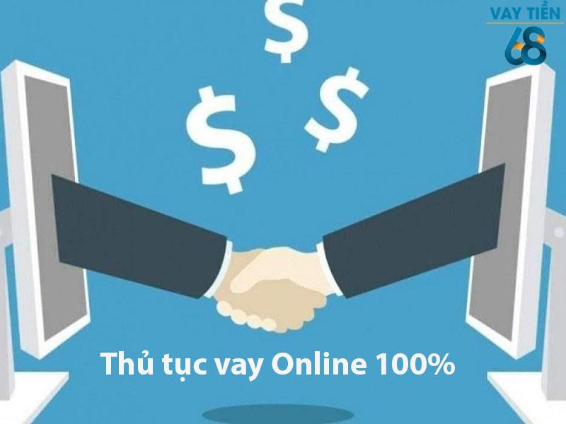 Thủ tục vay Online 100%