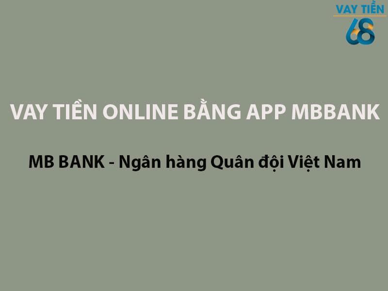 Vay tiền Online bằng App MBBank