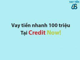 Vay tiền Credit Now hạn mức 100 triệu