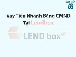 Vay tiền nhanh bằng CMND tại Lendbox