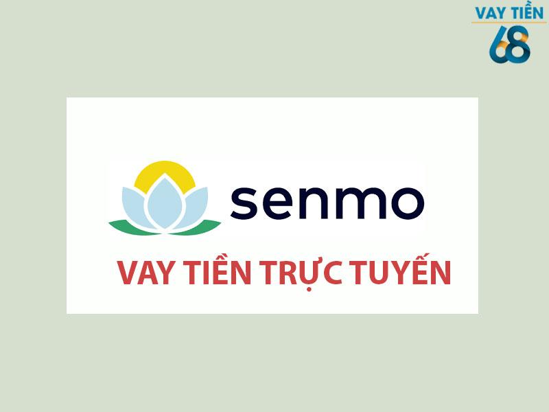 Vay tiền trực tuyến Senmo