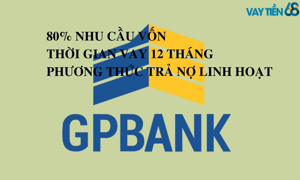 Đặc điểm gói vay tín chấp GP Bank (2)