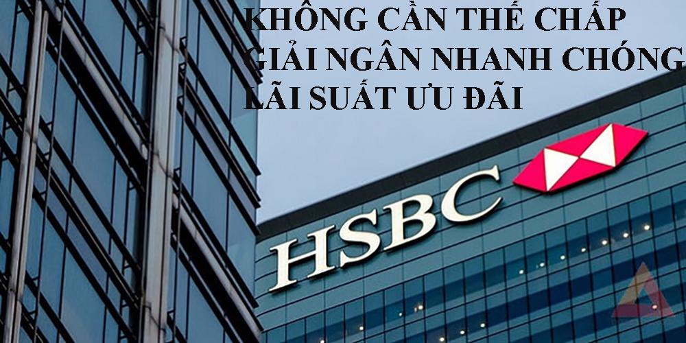 Lợi ích vay tín chấp ngân hàng HSBC