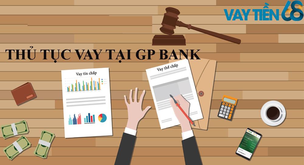 Thủ tục vay tín chấp GP Bank
