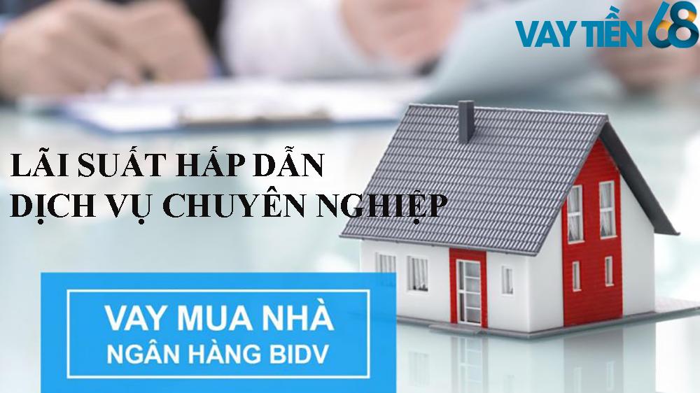 Vay tiền mua nhà tại BIDV